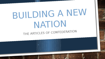 Confederation, Compromise, and the Constitution PowerPoint