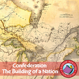 Confederation: The Building of a Nation Gr. 8-9