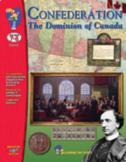 Confederation: The Dominion of Canada Grades 7-8