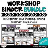 Reading, Writing and Math Workshop Binder BUNDLE - Editable