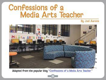 Confessions of a Media Arts Teacher - Vol 1 (a Media Arts eBook Resource)