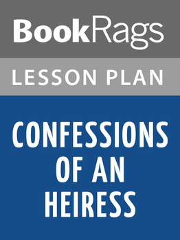 Confessions of an Heiress Lesson Plans