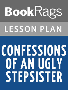 Confessions of an Ugly Stepsister Lesson Plans