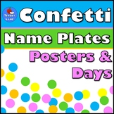 Confetti Names Plates, Days of the Week, and Positive Mindset Posters