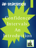 AP Statistics - Confidence Intervals: An Introduction
