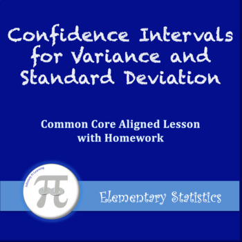 Confidence Intervals for Variance and Standard Deviation (Lesson with Homework)