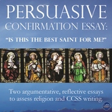 Confirmation Saint Persuasive Essays (Catholic): For Theology or ELA