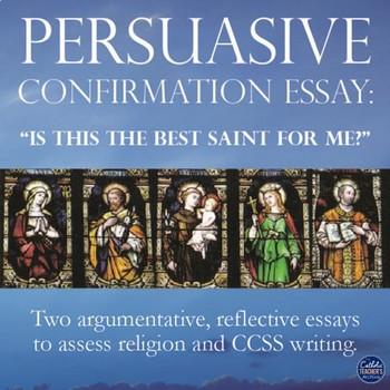 Confirmation Saint Persuasive Essays (Catholic): For Theology or ELA