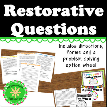 Restorative Practices: Questions, Forms and Conflict Option Wheel