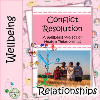 Conflict Resolution: A Wellbeing and Character Project on Healthy Relationships