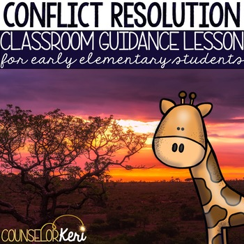 Conflict Resolution Classroom Guidance Lesson for Early Elementary/Primary
