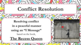 "Conflict Resolution ""I Message"" Lesson  PBIS - Recess Queen w video & activitiy"