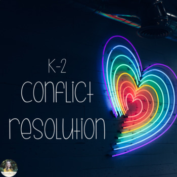 Conflict Resolution Lessons for K-2