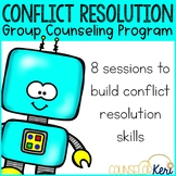Conflict Resolution Small Group Counseling Program: Conflict Resolution Unit