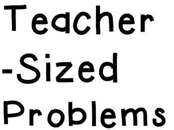 Conflict Resolution - teacher-sized vs. kid-sized problems sort