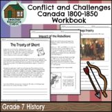 Conflict and Challenges in Canada (1800-1850) Workbook (Grade 7 History)