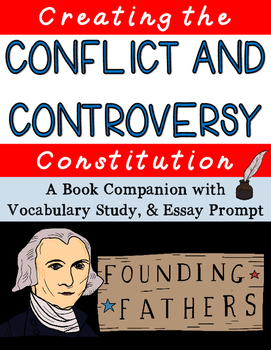 Conflict and Controversy Creating the Constitution Book Companion