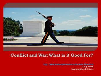 Conflict and War: What is it Good For?