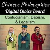 Confucianism, Daoism, Legalism Digital Choice Board - Chin