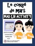 Congé de mars - March Break Mad Lib French