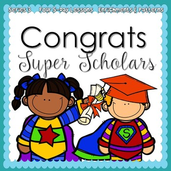 Congrats Super Scholar: {5-day Thematic Unit}