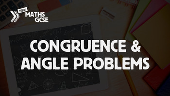 Congruence & Angle Problems - Complete Lesson