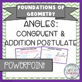 Congruent Angles and Angle Addition Postulate PowerPoint/K