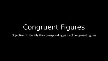 Congruent Figures - PowerPoint Lesson (4.1)