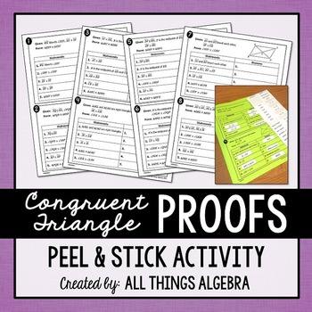 Congruent Triangle Proofs Peel And Stick Activity By All Things Algebra