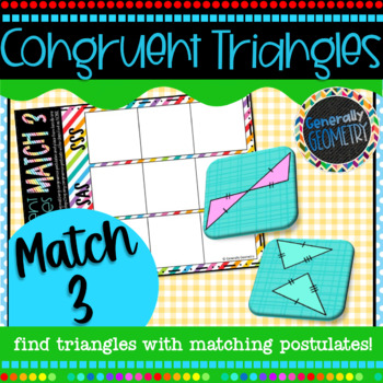 Congruent Triangles Match 3 Activity; Geometry, SSS, SAS, ASA, AAS