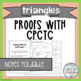 Congruent Triangles- Proofs with CPCTC Notes Foldable