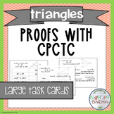Congruent Triangles- Proofs with CPCTC Task Cards