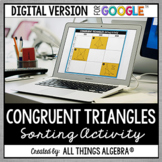 Congruent Triangles Sorting Activity: DIGITAL VERSION (for