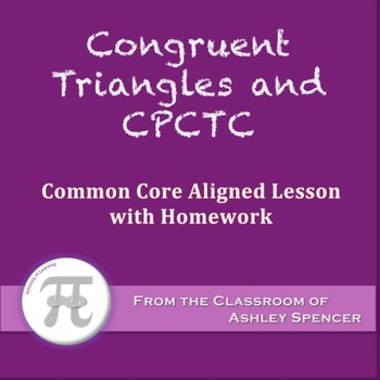 Congruent Triangles and CPCTC (Lesson with Homework)