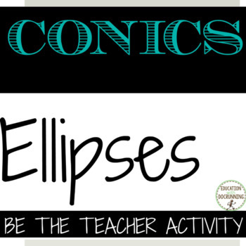 Conic Sections Ellipses Be The Teacher Error Analysis Activity