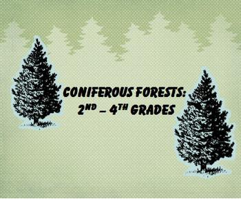 Coniferous Forests (2nd through 4th Grades)