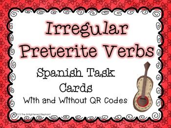 Irregular Preterite Verbs Spanish Task Cards With and With