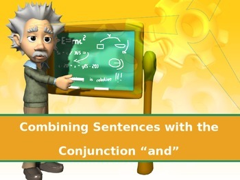 """Conjunction Powerpoint : Combining Sentences with """"and"""""""