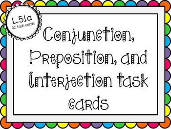 Conjunction Preposition Interjection task cards