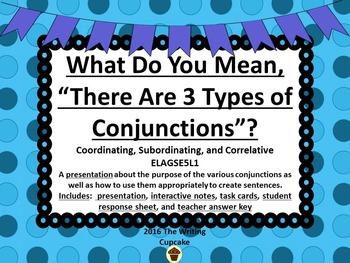 Conjunctions:  Coordinating, Subordinating, & Correlative ELAGSE5L1
