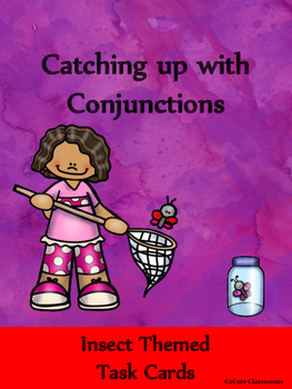 Conjunctions: Insect-Themed Task Cards