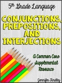 Conjunctions, Prepositions, and Interjections