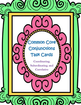 Conjunctions Task Cards, Coordinating, Subordinating, and Correlative