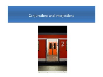 Conjunctions and Interjections PowerPoint