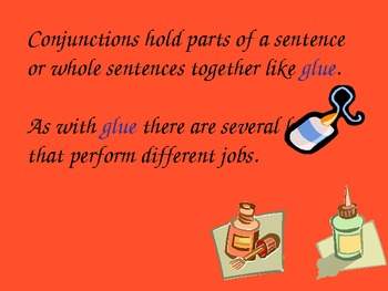 Conjunctions:The Glue that Holds Sentences and Sentence Parts Together