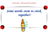 Conjunctions:The Glue that Holds Sentences and Sentence Pa