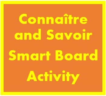 Connaître and Savoir French Verbs Smartboard Activities