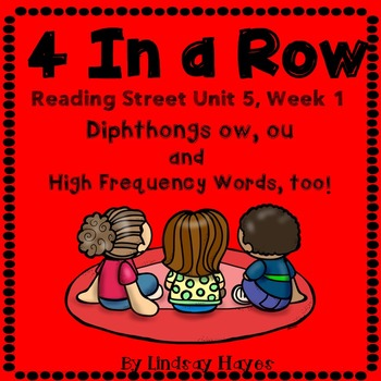 4 In a Row: Reading Street Skills Unit 5, Week 1- Diphthongs ow, ou