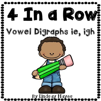 4 In a Row: Vowel Digraphs ie, igh