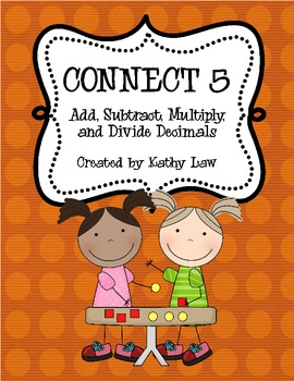 Connect 5 - Add, Subtract, Multiply, and Divide Decimals